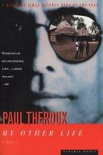 My Other Life by Paul Theroux (1997, Paperback)