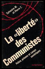 SYLVESTRE M., LA LIBERTÉ DES COMMUNISTES : POLICE PRISONS CAMPS SOVIÉTIQUES