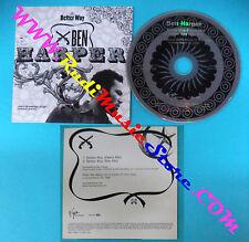 CD Singolo Ben Harper Better Way VUSCDJ 324 EUROPE 2006 PROMO CARDSLEEVE(S27)