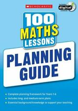 100 Maths Lessons: Planning Guide (100 Lessons - New Curriculum) by Scholastic,