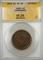 1851 Braided Hair Large Cent 1c Coin ANACS VF-25 Details Corroded (B)