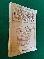 Assoc. Naturista Bolognese - NATURALMENTE , Ed Terranuova (1984) manuale cucina