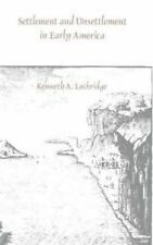 Settlement and Unsettlement in Early America (The Joanne Goodman-ExLibrary