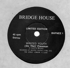 "WASTED YOUTH - ( DO THE ) CAVEMAN - UK 1-SIDED 7"" VINYL - PUMK - POSTPUNK"