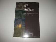 The Gift of the Stranger: Faith, Hospitality, and Foreign Language Learning von