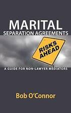 Marital Separation Agreements: A Guide for Non-Lawyer Mediators by O'Connor, Bo