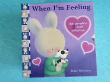 WHEN I'M FEELING TRACE MORONEY HARDCOVER NEW 8 BKS HAPPY KIND SAD LOVED SCARED