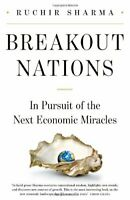 Breakout Nations: In Pursuit of the Next Economic Miracles-Ruchir Sharma
