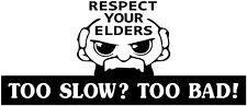 too slow too bad sticker, respect your helders vinyl decal rn