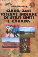 Guida alle riserve indiane di Stati Uniti e Canada di Massignan Marco XENIA