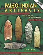 Paleo-Indian Artifacts: Identification & Value Guide by Lar Hothem: