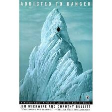*NEW* Addicted to Danger: Affirming Life in the Face of Death by Jim Wickwire.
