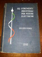 Gli strumenti industriali per misure elettriche Dino Nobili 1916