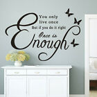 Live, Once, Right, Enough, Quote/Quotation Wall Sticker/Decal