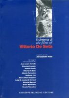 Il cinema di Vittorio De Seta. The Film of Vittorio De Seta.