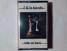 F.LLI LA BIONDA Tutto va bene mc cassette k7 RARISSIMA NUOVA VERY RARE UNPLAYED!