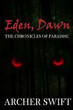 NEW Eden, Dawn: The Chronicles of Paradise (Volume 1) by Archer Swift