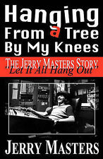 NEW Hanging From A Tree By My Knees by Jerry Masters