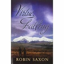 By Virtue, Falling by Robin Saxon (Paperback)