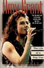 Amy Grant : The Life of a Pop Star by Bob Willard (2003, Paperback)