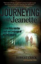Journeying with Jeanette : Into the Land and Language of Alzheimer's BRAND NEW