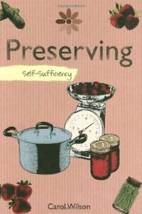 Self-sufficiency Preserving by Carol Wilson Paperback Book The Cheap Fast Free