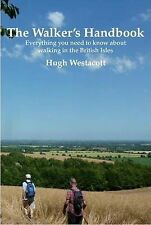 Hugh Westacott, The Walker's Handbook: Everything You Need to Know About Walking