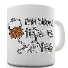 Twisted Envy My Bloodtype Is Coffee Ceramic Mug
