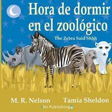 Hora de Dormir En El Zoologico/ The Zebra Said Shhh (Bilingual English Spanish E