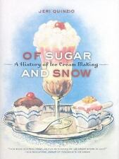Of Sugar and Snow: A History of Ice Cream Making (California Studies in Food and