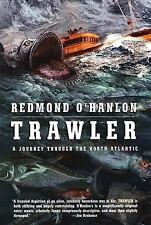 Trawler : A Journey Through the North Atlantic  (2005 BRAND NEW  HC and DJ)