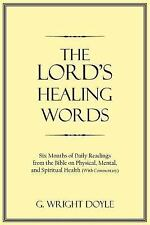 The Lord's Healing Words : Six Months of Daily Readings from the Bible on...