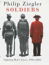 Soldiers: Fighting Men's Lives, 1901-2001 by Philip Ziegler , 2001 24x16cm