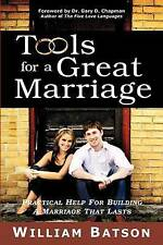 NEW Tools for a Great Marriage by William Batson