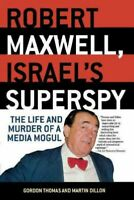 Robert Maxwell, Israel's Superspy : The Life and Murder of a Media Mogul, Pap...