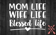 MOM WIFE BLESSED LIFE  SAYING QUOTE STICKER LAPTOP YETI CAR TUMBLER CUP MACBOOK