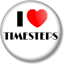 """I Love / Heart TIMESTEPS 25mm 1"""" Pin Button Badge Dance Dancing Dancer Stage Tap"""