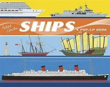 Ships: A Pop-Up Book by Robert Crowther c2008, NEW Hardcover, Free Shipping