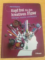 Kopf frei für den kreativen Flow von Roberta Bergmann (2018, Gebundene Ausgabe)