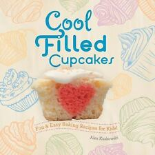 Cool Cupcakes and Muffins: Cool Filled Cupcakes : Fun and Easy Baking Recipes...