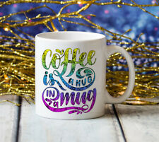 Coffee is a Hug in a Mug Jumbo Big Large 20oz Coffee Cup Gift