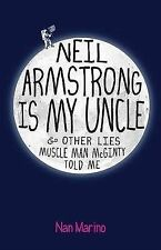 Neil Armstrong Is My Uncle and Other Lies Muscle Man McGinty Told Me by Nan Mar