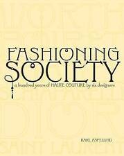 NEW Fashioning Society: A Hundred Years of Haute Couture by Six Designers