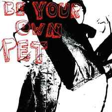 BE YOUR OWN PET - S/T SELF TITLED ALBUM - MUSIC CD