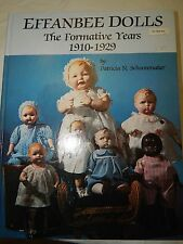 Effanbee Dolls : The Formative Years, 1910-1929 by Patricia Shoonmaker (1983,...