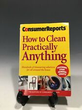 Consumers Reports How To Clean Practically Anything Paperback
