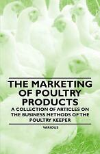 The Marketing of Poultry Products - A Collection of Articles on the Busines...