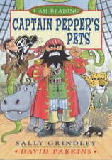 I Am Reading: Captain Pepper's Pets, Sally Grindley, David Parkins, Used; Good B