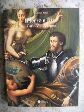 IL FERRO E L'ORO. CARLO V A BOLOGNA (1529-30) - GIOVANNI SASSU