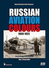 Camouflage and Marking: Russian Aviation Colours, 1909-1922 Vol. 2 : Great...